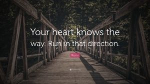 your heart knows the way, rumi